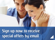 Sign up now to receive special offers by email