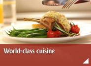 World-class cuisine