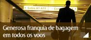 Generosa franquia de bagagem em todos os voos