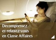 Décompressez et relaxez-vous en Classe Affaires