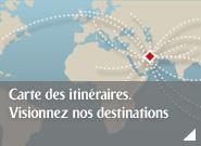 Carte des itinéraires. Visionnez nos destinations