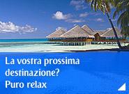 La vostra prossima destinazione? Puro relax