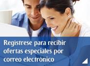 Regístrese para recibir ofertas especiales por correo electrónico