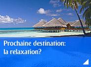 Prochaine destination: la relaxation?