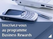 Inscrivez-vous au programme Business Rewards