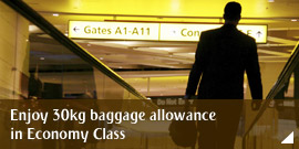 Enjoy 30kg baggage allowance in Economy Class