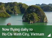 Now flying daily to Ho Chi Minh City, Vietnam
