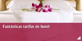 Fantásticas tarifas de hotel